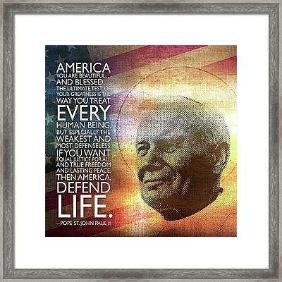 Pope St. John Paul II - Defend Life Framed Print