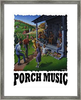 Porch Music - Mountain Music  Framed Print by Walt Curlee
