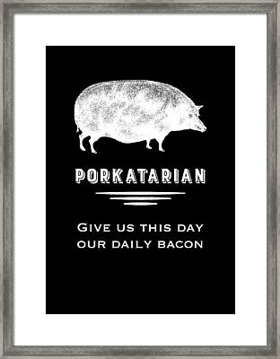 Porkatarian Give Us Our Bacon Framed Print by Antique Images