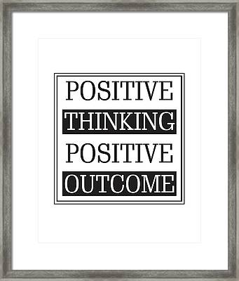 Positive Thinking Positive Outcome Framed Print