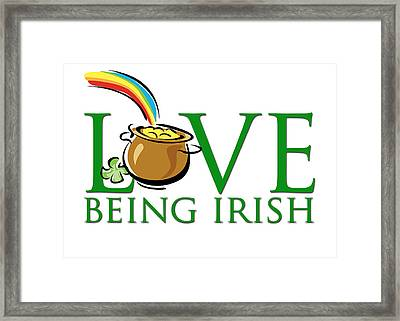 Pot Of Gold Love Being Irish Framed Print