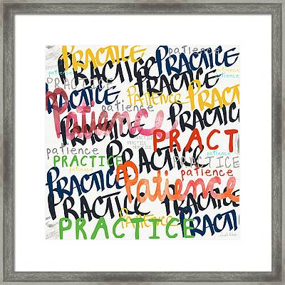 Practice Patience- Art By Linda Woods Framed Print
