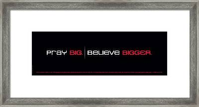 Pray Big - Believe Bigger Framed Print by Shevon Johnson