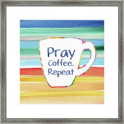 Pray Coffee Repeat- Art By Linda Woods Framed Print