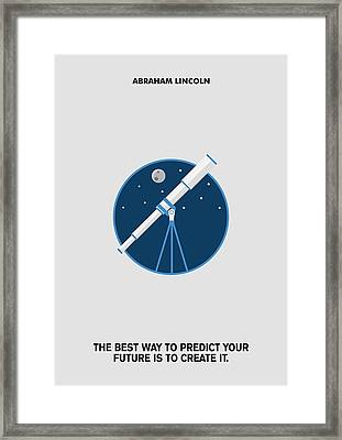 Predict Your Future Abraham Lincoln Inspiration Quotes Poster Framed Print by Lab no 4 The Quotography Department