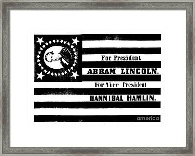 Presidential Campaign Flag Of Abraham Lincoln For President And Hannibal Hamlin For Vice President,  Framed Print by American School