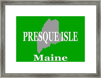 Framed Print featuring the photograph Presque Isle Maine State City And Town Pride  by Keith Webber Jr