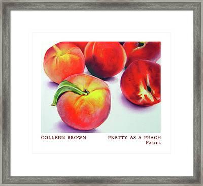 Pretty As A Peach Framed Print by Colleen Brown