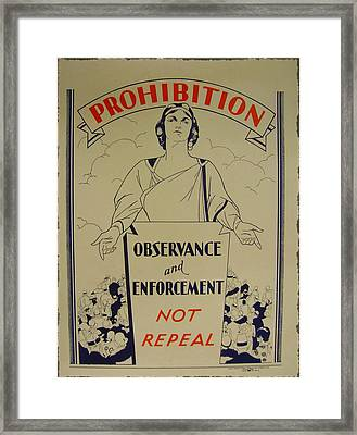 Prohibition - Observance And Enforcement Framed Print