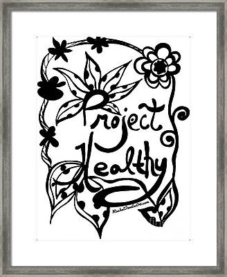 Project Healthy Framed Print
