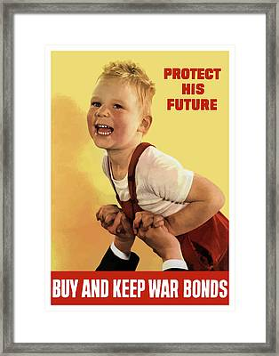 Protect His Future Buy War Bonds Framed Print by War Is Hell Store