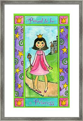 Proud To Be A Princess Framed Print by Pamela  Corwin