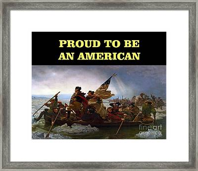 Proud To Be An American-washington Crossing The Deleware Framed Print by Flex