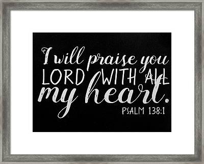 Psalm 138 1 Scripture Verses Bible Art Framed Print by Reid Callaway