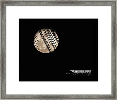 Psalm 16 7-8 Framed Print by Dawn Currie