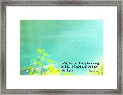 Psalm 27 Framed Print by Catherine Alfidi