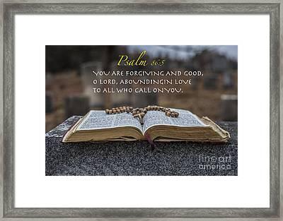 Psalm 86 5 Framed Print