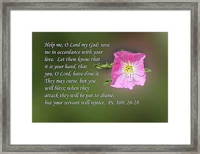 Psalm One Hundred Nine Vs Twenty Six To Twenty Eight Pink Evening Primrose Wildflower Framed Print by Linda Phelps