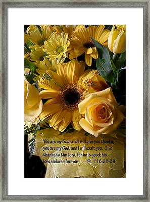 Psalms One Hundred Eighteen Twenty Eight With Yellow Bouquet Framed Print by Linda Phelps