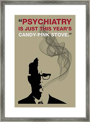 Psychiatry - Mad Men Poster Roger Sterling Quote Framed Print by Beautify My Walls