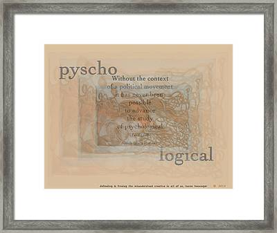 Psycho Logical Framed Print by Karen Henninger