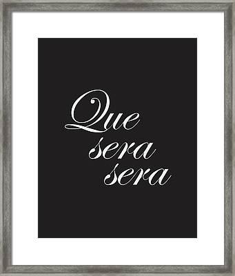 Que Sera Sera Framed Print