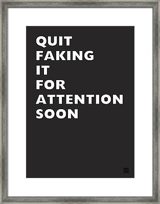 Quit Faking It- Art By Linda Woods Framed Print
