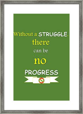 Quote Print - Without A Struggle, There Can Be No Progress Framed Print