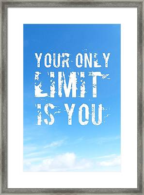 Quote Your Only Limit Is You Vertical Framed Print by Matthias Hauser