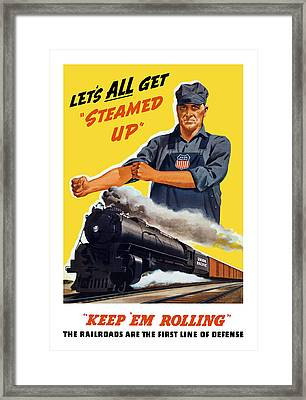 Railroads Are The First Line Of Defense Framed Print