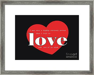 Rational Until Love Framed Print