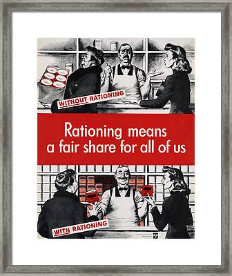 Rationing Means A Fair Share For All Framed Print by Everett