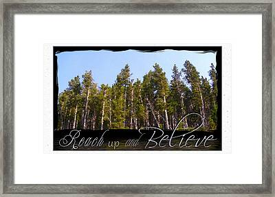 Framed Print featuring the photograph Reach Up And Believe by Susan Kinney