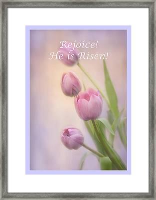 Rejoice He Is Risen Framed Print by Ann Bridges