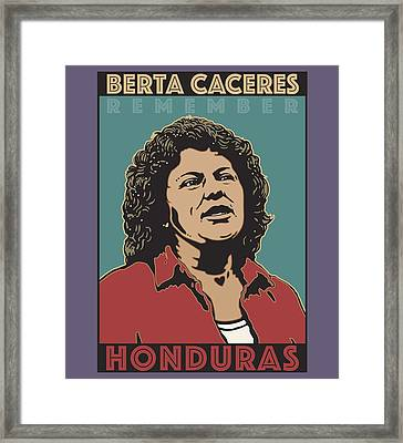 Remember Berta Caceres Framed Print