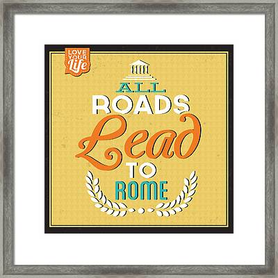 Roads To Rome Framed Print by Naxart Studio