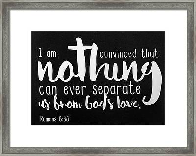 Romans 8 38 Scripture Verses Bible Art Framed Print by Reid Callaway