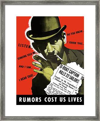 Rumors Cost Us Lives Framed Print by War Is Hell Store