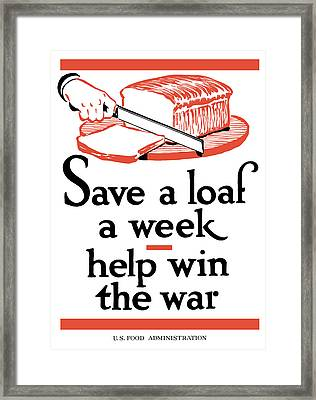 Save A Loaf A Week - Help Win The War Framed Print by War Is Hell Store