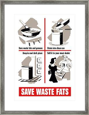 Save Waste Fats - Ww2  Framed Print by War Is Hell Store