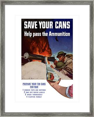 Save Your Cans - Help Pass The Ammunition Framed Print by War Is Hell Store