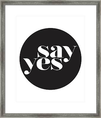 Say Yes Framed Print