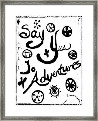 Say Yes To Adventures Framed Print