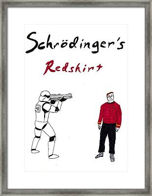 Schrodingers Redshirt Framed Print by David S Reynolds