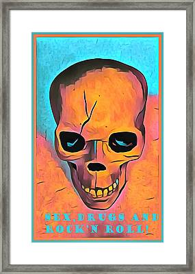 Framed Print featuring the digital art Sex Drugs And Rock N Roll by Floyd Snyder