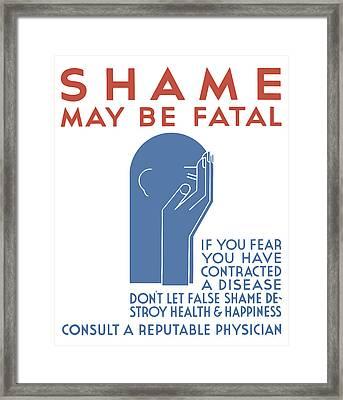 Shame May Be Fatal - Wpa Framed Print