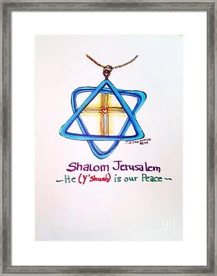 Shamlom Jerusalem He Is Your Peace Framed Print by Jamey Balester