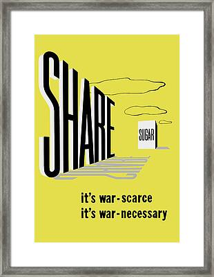 Share Sugar - It's War Scarce Framed Print by War Is Hell Store