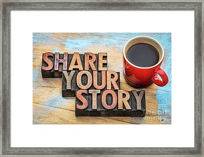 Share Your Story In Wood Type Framed Print