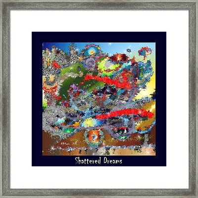 Shattered Dreams Framed Print